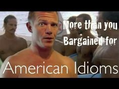 American Idioms | MOre than you Bargained for | Movember Special!