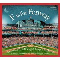 F is for Fenway Park: America's Oldest Major League Ballpark (Sleeping Bear Alphabets): Baseball fans learn about the ballpark's history, features, and momentous events, including famous home runs from luminaries such as Ted Williams. Play Baseball Games, Baseball Park, Red Sox Baseball, Baseball Stuff, Boston Sports, Boston Red Sox, Boston Bruins, What Is America, Red Sox Nation