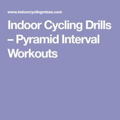 Indoor Cycling Drills – Pyramid Interval Workouts