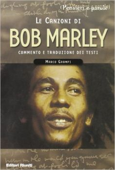 *Le canzoni di Bob Marley* by Marco Grompi. More fantastic books, pictures and videos of *Bob Marley* on: https://de.pinterest.com/ReggaeHeart/