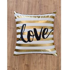 Gold Love Stripes Throw Pillow from Ankit. Shop more products from Ankit on Wanelo. My New Room, My Room, Girl Room, Girls Bedroom, Bedrooms, Gold Throw Pillows, Cute Pillows, Bed Pillows, Cushions