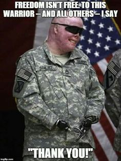 Let us never forget: Freedom is not free. To this warrior, and to all who sacrifice for their family and country, I say thank you. Military Veterans, Military Life, Military Quotes, Real Hero, My Hero, Aide Handicap, Chuck Norris, Bon Courage, My Champion