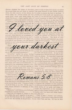dictionary art love quote vintage I LOVED YOU at your DARKEST (Romans print - vintage art book print - bible verse quote dictionary Quote Bible, Bible Quotes About Love, Quotes To Live By, Me Quotes, Faith Scripture, Scripture Reading, Famous Quotes, I Look To You, Love You