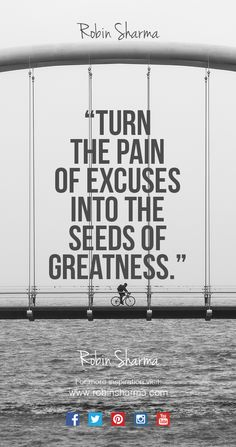 Turn the pain of excuses into the ‪#‎seeds‬ of ‪#‎greatness‬.
