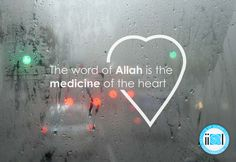 The word of #Allah is the medicine of the heart