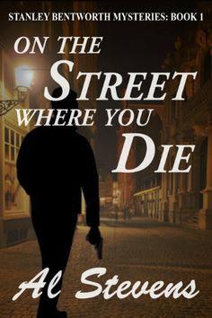 On the Street Where You Die (Stanley Bentworth mysteries) by Al Stevens, http://www.amazon.com/dp/B006Q1V2XQ/ref=cm_sw_r_pi_dp_Id6ctb1AW1QWV