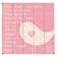 Use What Talents You Possess Wall Art