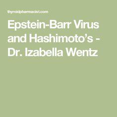 Epstein-Barr Virus and Hashimoto's - Dr. Izabella Wentz