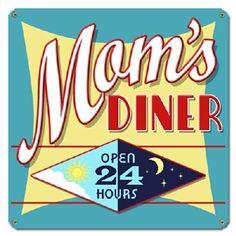 Mom's Diner Metal Sign