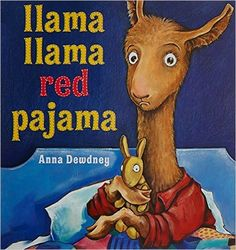 Ages 1-5: Llama Llama Red Pajama (Note: There's a whole series of these -- be warned there are versions with a VERY whiny llama)
