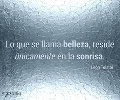 """Frase de Belleza: """"Opino que lo que se llama belleza, reside únicamente en la sonrisa"""" de León Tolstoi. #Belleza #Sonrisa #Beauty"""