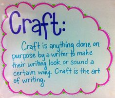 Great definition to pin up in the classroom to help teach craft, as we learned in our readings in Ray's text.