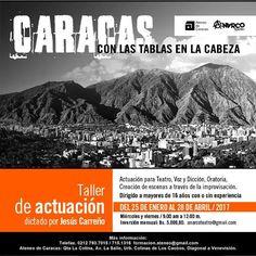 """Del el 25 de enero al 28 de abril, Jesús Carreño dictará el  Taller """"Caracas, con las tablas en la cabeza"""" en el Ateneo de Caracas"""