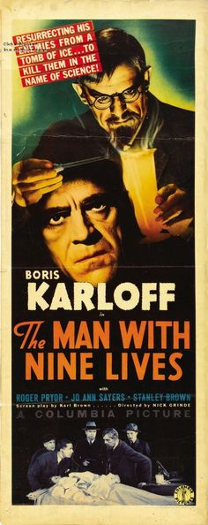 The Man with Nine Lives (1940) Stars: Boris Karloff, Roger Pryor, Jo Ann Sayers, Stanley Brown, John Dilson, Hal Taliaferro ~ Directed by Nick Grinde
