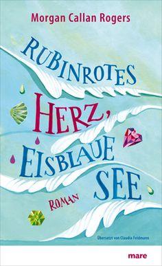 """Morgan C. Rogers """"Rubinrotes Herz, eisblaue See (HB) 3-2011"""