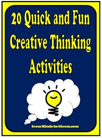 Minds in Bloom: 20 Quick & Fun Creative and Critical Thinking Activities