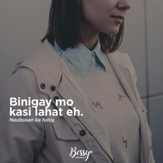 Filipino Quotes, Pinoy Quotes, Tagalog Quotes Hugot Funny, Me Quotes, Qoutes, Patama Quotes, Hugot Lines, Love Quotes With Images, What I Need