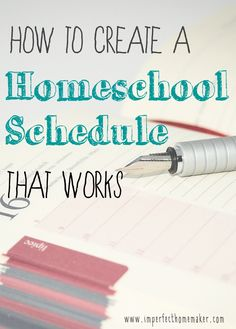 How to Create a Homeschool Schedule that Works!