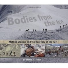 Bodies from the Ice: Melting Glaciers and the Recovery of the Past (Hardcover)  http://234.powertooldragon.com/redirector.php?p=061880045X  061880045X