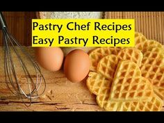 Pastry Chef Recipes - Easy Pastry Recipes