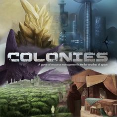 Colonies, 7.1 BGG rating. Best with 5 Players. Age 14+. Colonies is a game of resource management in the far reaches of space in which the players compete to dominate in trade, politics and technological development.Colonies lasts ten turns, with players earning victory points (VPs) from colonial Credits and technology advances. In the end, the player with the most VPs wins.
