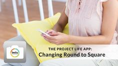 Project Life App Tutorial: Changing Round to Square Corners