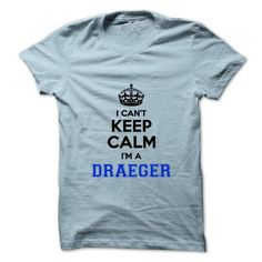 I cant keep calm Im a DRAEGER - #black sweatshirt #poncho sweater. BUY-TODAY => https://www.sunfrog.com/Names/I-cant-keep-calm-Im-a-DRAEGER.html?68278