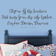 Throw off the bowlines - sailing quote wall words vinyl home decor lettering graphic calligraphy old barn rescue company. $36.00, via Etsy.