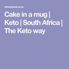 Cake in a mug | Keto | South Africa | The Keto way