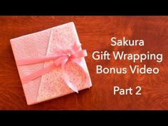 video demo:Sakura Gift Wrapping  Part 2 ... Japanese style ...