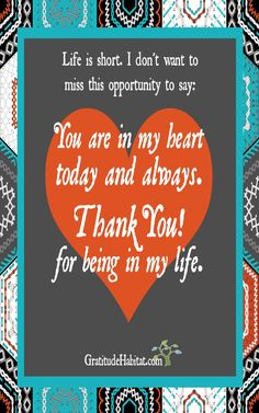 Thank you for being in my life. Visit us at: www.GratitudeHabitat.com