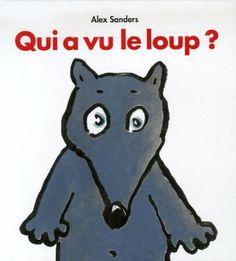 Qui a vu le loup ?: Amazon.fr: Alex Sanders: Livres