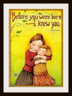 "©Mary Engelbreit - ""I knew you before I formed you in your mother's womb. Before you were born I set you apart Jeremiah (this is my Bible verse) Mary Engelbreit, Jessie Willcox Smith, Jeremiah 1, Thing 1, Mothers Love, Word Of God, My Children, To My Daughter, Daughters"