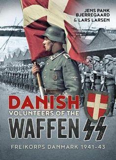 Danish Volunteers of the Waffen-SS: Freikorps Danmark 194...