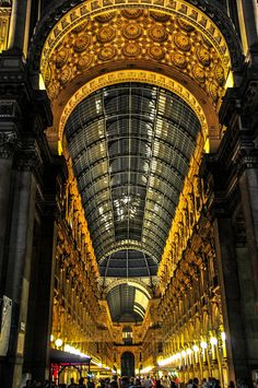 The Golden Glow of Lights in the Galleria Vittorio Emanuele II, Milan, Italy Great Places, Places To See, Beautiful Places, Beautiful Architecture, Architecture Details, Historical Architecture, Galleria Vittorio Emanuele Ii, Naples, Northern Italy