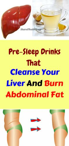 Pre-Sleep Drinks That Cleanse Your Liver And Burn Abdominal Fat Pre-Sleep Drinks That Cleanse Your Liver And Burn Abdominal Fat Liver Cleanse RemediesThese Wonderful 5 NighttiLiver Detox Cleanse Fat B Liver Detox Drink, Liver Detox Cleanse, Detox Your Liver, Detox Diet Plan, Detox Your Body, Detox Drinks, Body Cleanse, Natural Liver Detox, Natural Cleanse