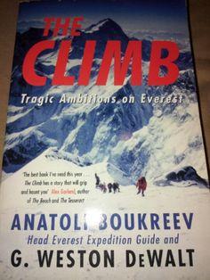 The Climb: Tragic Ambitions on Everest : Anatoli Boukreev Alex Garland, Ambition, Climbing, Good Books, Walking, Reading, Mountaineering, Walks, Reading Books