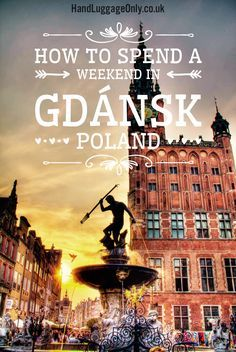 Why You Should Spend A Weekend In Picturesque Gdánsk, Poland - Hand Luggage Only - Travel, Food & Home Blog
