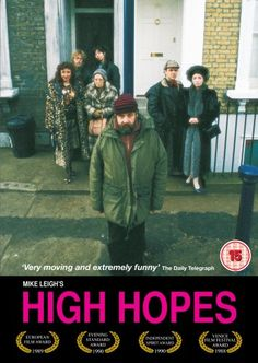 High Hopes by Mike Leigh - Leigh's unconventional method of writing scripts often produces incredibly realistic films, and this is one of his finest. Class wars, unfaithful partners with the backdrop of anti-capitalism tests the strength of one family. Film Movie, Hd Movies, Movies Online, Film Posters, Cinema Posters, High Hopes, Good Movies To Watch, Film Watch, Cinema Paradiso
