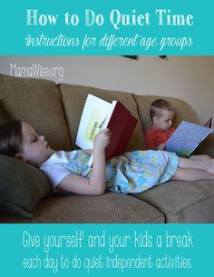 http://www.mamawise.org When our toddlers phased out of nap times altogether, I found that I was still desperately in need of a break during the day.  Right away we developed a quiet time routine. Through the years the structure of our quiet time has changed to fit out needs, but these are a few of the schedules we have used in our family: