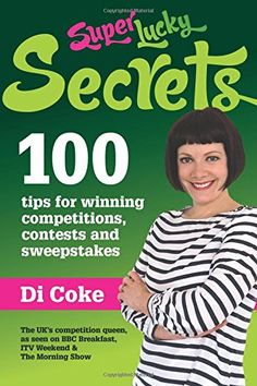 SuperLucky Secrets: 100 tips for winning competitions, contests and sweepstakes