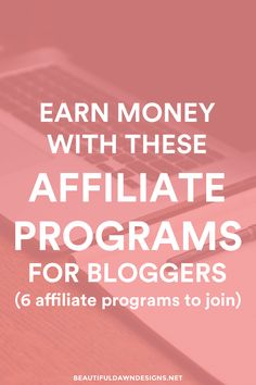 Here's a list of 6 affiliate programs to use for making money with your blog. All programs are extremely blogger friendly! via @tiffany_griffin