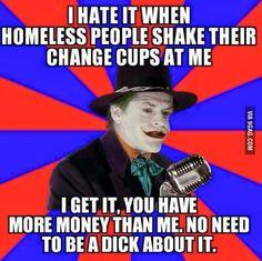 Homeless dicks.
