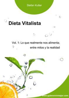 """La serie """"Dieta Vitalista"""" le ofrece todo el conocimiento necesario para saber como comer bien, recuperar vitalidad y evitar enfermedades """"de bienestar""""."""