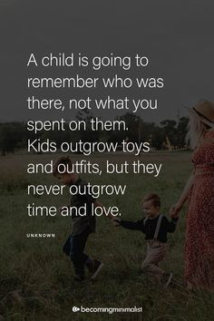 Pin by Joshua Becker on Becoming Minimalist (With images) My Children Quotes, Quotes For Kids, Great Quotes, Love Of Family Quotes, Positive Quotes, Motivational Quotes, Inspirational Quotes, Parenting Quotes, Kids And Parenting