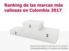 Interesante estudio...  Las marcas más valiosas de Colombia es un ranking desarrollado anualmente por la compañía Compassbranding y con el apoyo de la firma de investigación de mercados, Raddar. Frames, Studio, Colombia