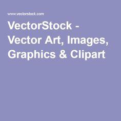 VectorStock - Vector Art, Images, Graphics & Clipart