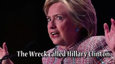 The Wreck called Hillary Clinton - YouTube