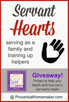 Servant Hearts and a Giveaway! (5 Days of a Christ-Centered Home) by ProverbialHomemaker.com