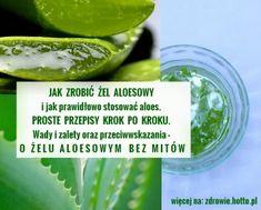 zdrowie.hotto.pl-jak-zrobic-zel-aloesowy-przepisy-jak-stosowac-wady-zalety-przeciwwskazania Slow Food, Aloe Vera, Health And Beauty, Cucumber, Healthy Recipes, Healthy Food, Health Fitness, Herbs, Bonsai